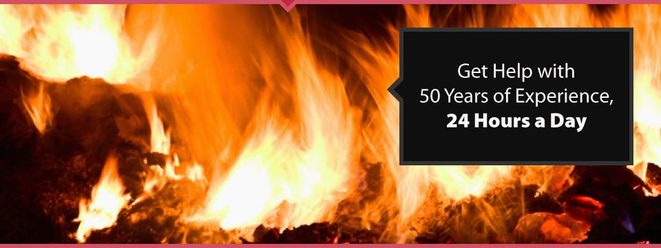 get help with 50 years of experience, 24 hours a day; flames